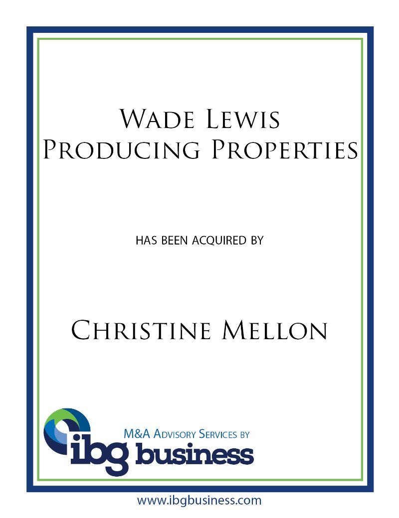Wade Lewis Producing Properties